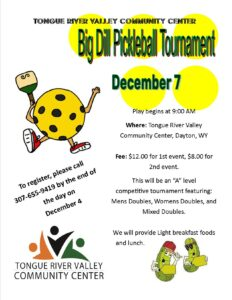 Big Dill Pickle Ball Tournament @ Tongue River Valley Community Center - Dayton